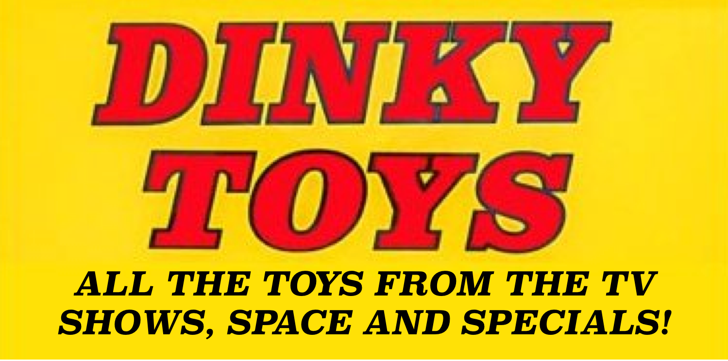 Dinky Toys: TV Shows, Space and Specials